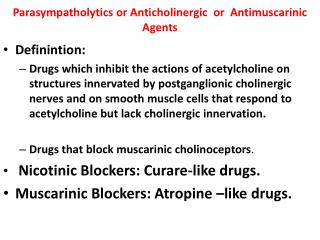 Parasympatholytics  or  Anticholinergic   or   Antimuscarinic   Agents