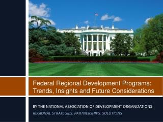 Federal Regional Development Programs: Trends, Insights and Future Considerations