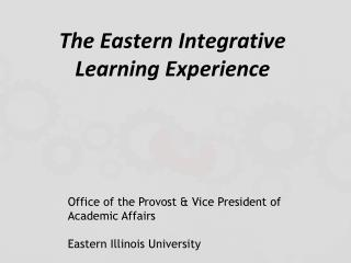 The Eastern Integrative Learning Experience