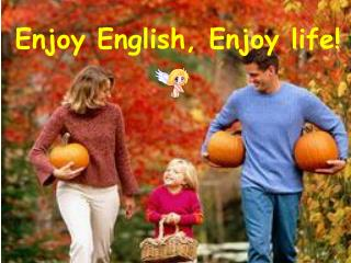 Enjoy English, Enjoy life
