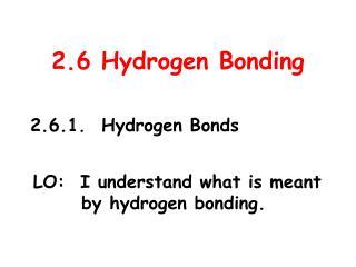 2.6 Hydrogen Bonding