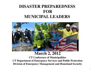 March 2, 2012 CT Conference of Municipalities CT Department of Emergency Services and Public Protection Division of Emer