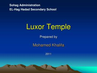 Luxor Temple  Prepared by  Mohamed Khalifa  2011