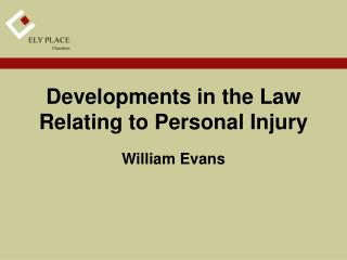 Developments in the Law Relating to Personal Injury