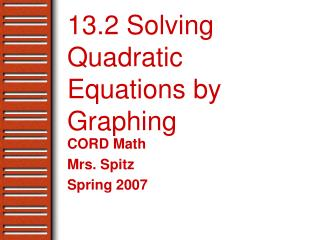 13.2 Solving Quadratic Equations by Graphing