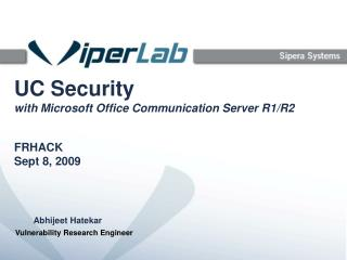 UC Security with Microsoft Office Communication Server R1/R2 FRHACK Sept 8, 2009