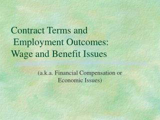 Contract Terms and  Employment Outcomes: Wage and Benefit Issues