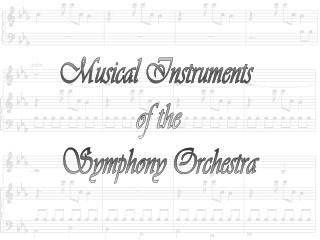 Musical Instruments  of the Symphony Orchestra