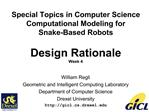 Special Topics in Computer Science Computational Modeling for  Snake-Based Robots  Design Rationale Week 4