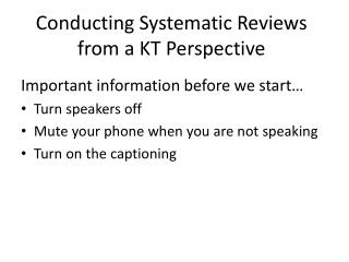 Conducting Systematic Reviews from a KT Perspective