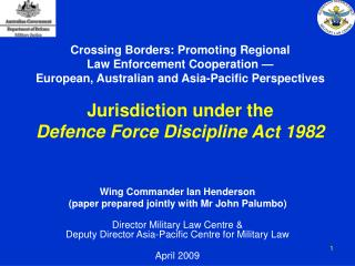 Crossing Borders: Promoting Regional Law Enforcement Cooperation   European, Australian and Asia-Pacific Perspectives  J