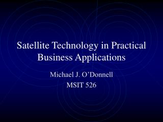 Satellite Technology in Practical Business Applications