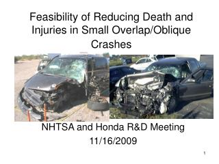 Feasibility of Reducing Death and Injuries in Small Overlap/Oblique Crashes