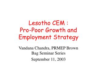 Lesotho CEM :  Pro-Poor Growth and Employment Strategy