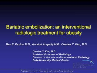 Bariatric embolization: an interventional radiologic treatment for obesity