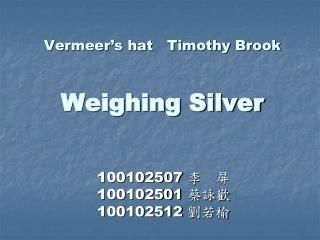Vermeer s hat   Timothy Brook   Weighing Silver
