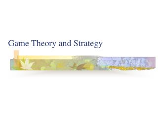 Game Theory and Strategy