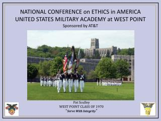 NATIONAL CONFERENCE on ETHICS in AMERICA UNITED STATES MILITARY ACADEMY at WEST POINT Sponsored by AT&T