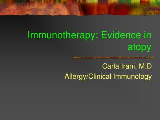 Immunotherapy: Evidence in atopy