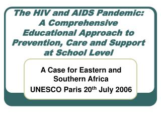 The HIV and AIDS Pandemic: A Comprehensive Educational Approach to Prevention, Care and Support at School Level