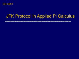 JFK Protocol in Applied Pi Calculus