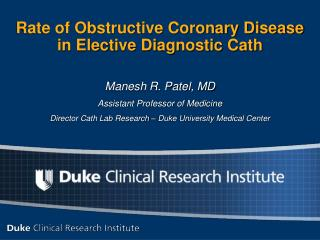 Rate of Obstructive Coronary Disease in Elective Diagnostic Cath