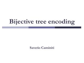 Bijective tree encoding
