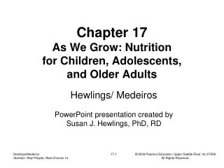 Chapter 17 As We Grow: Nutrition  for Children, Adolescents,  and Older Adults