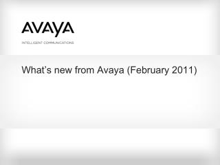 What's new from Avaya (February 2011)