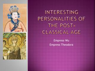 Interesting Personalities of the post-Classical Age