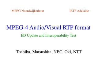 MPEG-4 Audio/Visual RTP format I/D Update and Interoperability Test