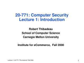 20-771: Computer Security Lecture 1: Introduction