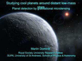 Studying cool planets around distant low-mass stars