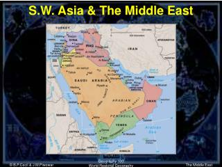 S.W. Asia  The Middle East