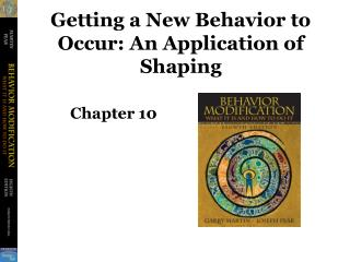 Getting a New Behavior to Occur: An Application of Shaping