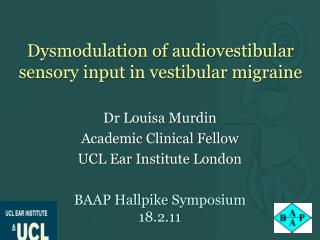 Dysmodulation of audiovestibular sensory input in vestibular migraine