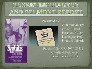 TUSKEGEE TRAGEDY  AND BELMONT REPORT