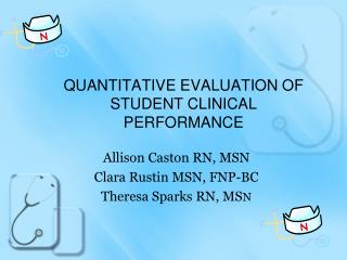 QUANTITATIVE EVALUATION OF STUDENT CLINICAL PERFORMANCE