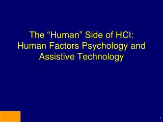 The  Human  Side of HCI:  Human Factors Psychology and Assistive Technology