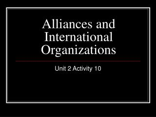 Alliances and International  Organizations