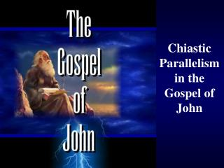Chiastic Parallelism in the Gospel of John