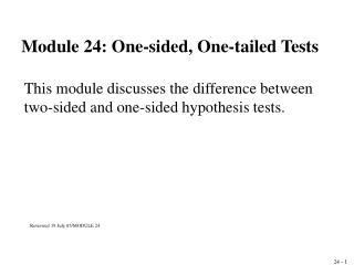 Module 24: One-sided, One-tailed Tests
