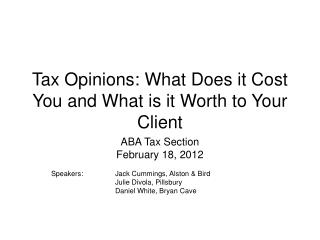 Tax Opinions: What Does it Cost You and What is it Worth to Your Client