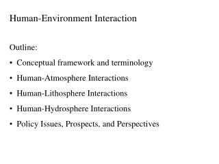 Human-Environment Interaction  Outline:   Conceptual framework and terminology   Human-Atmosphere Interactions   Human-L