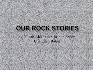 Our Rock Stories
