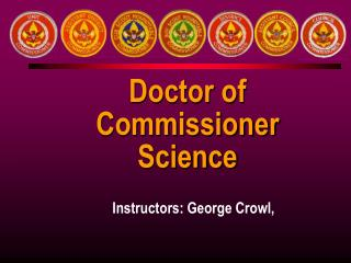 Doctor of Commissioner Science