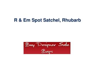 R & Em Spot Satchel, Rhubarb
