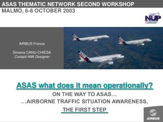 ASAS what does it mean operationally ON THE WAY TO ASAS   AIRBORNE TRAFFIC SITUATION AWARENESS, THE FIRST STEP