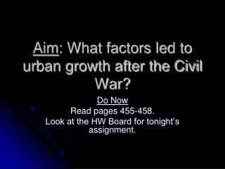 Aim : What factors led to urban growth after the Civil War?