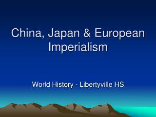 China, Japan  European Imperialism